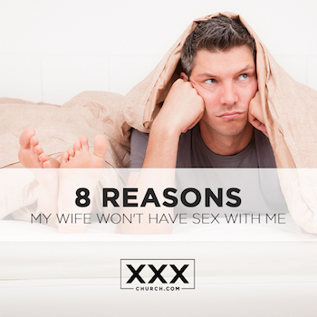 8 Reasons My Wife won't have sex with me - blog