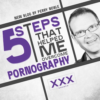 5 Steps That Helped Me Overcome Pornography-blog