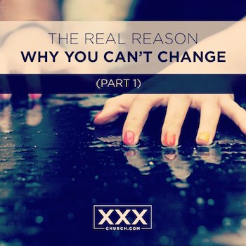The-Real-Reason-Why-You-Can't-Change-(Part-1) - sq
