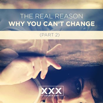 The-Real-Reason-Why-You-Can't-Change-(Part-2) - sq