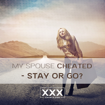 My Spouse Cheated - Stay or Go-blog