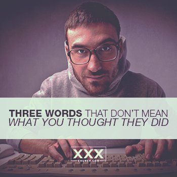 Three+Words+That+Don't+Mean+What+You+Thought+They+Did+-+Blog
