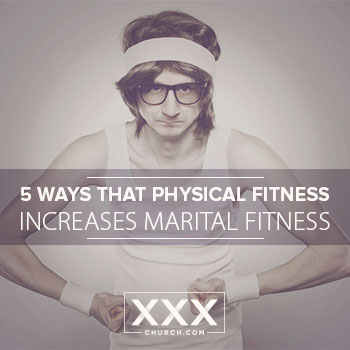 5 Ways That Physical Fitness Increases Marital Fitness- blogspot