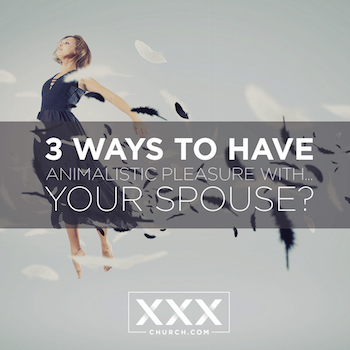 3_Ways_to_Have_Animalistic_Pleasure_with…_Your_Spouse_#1 copy